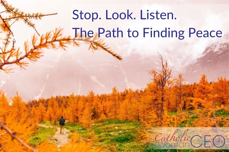 stop look listen the path to finding peace